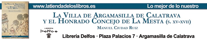 La Villa de Argamasilla de Calatrava y el Honrado Concejo de La Mesta